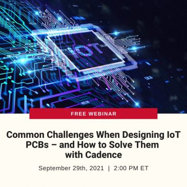 Common Challenges when Designing IoT PCBs – And How to Solve Them with Cadence
