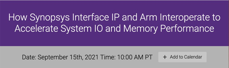 How Synopsys Interface IP and Arm Interoperate to Accelerate System IO and Memory Performance
